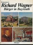 Richard Wagner. Bürger in Bayreuth