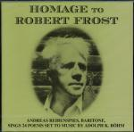 Hommage to Robert Frost. Andreas Reibenspies (Baritone) sings 24 Poems set to Music by Adolph K. Böhm